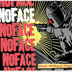 NoFace - Work without hope